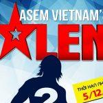 THÔNG BÁO VỀ VIỆC TỔ CHỨC CUỘC THI ASEM VIETNAM'S GOT TALENT 2016