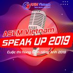 CUỘC THI ASEM VIETNAM SPEAK UP 2019